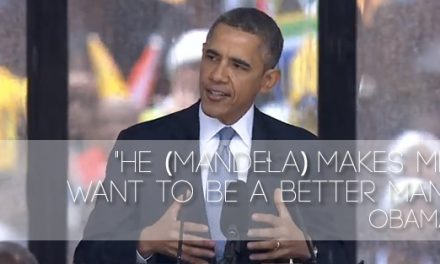 "Obama: ""HE (Mandela) MAKES ME WANT TO BE A BETTER MAN"""