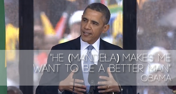 """Obama: """"HE (Mandela) MAKES ME WANT TO BE A BETTER MAN"""""""